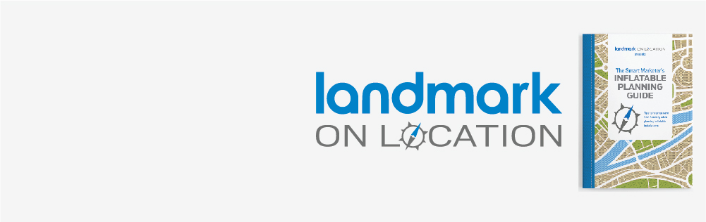Landmark on Location Inflatable Installation Planning Guide